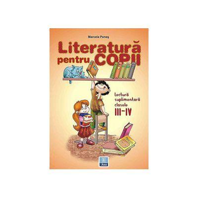 Literatura pentru copii clasele III-IV. Lectura suplimentara (Marcela Penes)