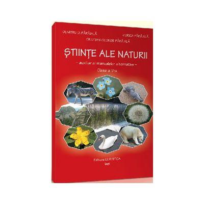 Stiinte ale naturii pentru clasa a IV-a. Auxiliar al manualelor alternative