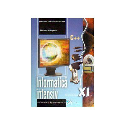 Informatica, manual pentru clasa a XI-a, INTENSIV - C++ (Mariana Milosescu)