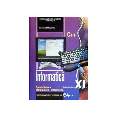 Informatica, manual pentru clasa a XI-a, specializarea matematica-informatica C++ (Mariana Milosescu)