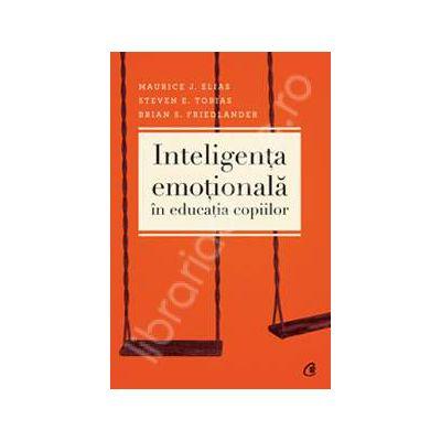 Inteligenta emotionala in educatia copiilor (Editia a III-a )