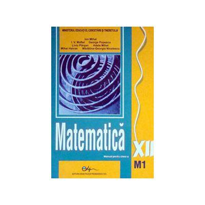 Matematica M1, manual pentru clasa a XII-a (Mihai Ion)