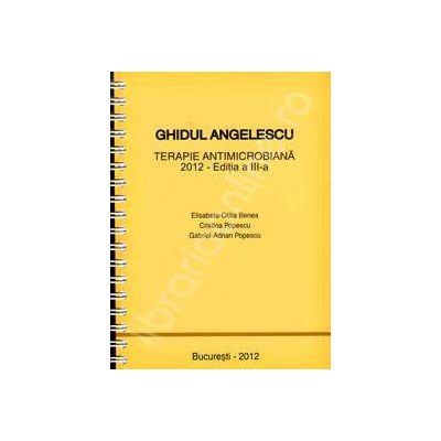 Ghidul Angelescu. Terapie antimicrobiana 2012 (Editia a III-a)