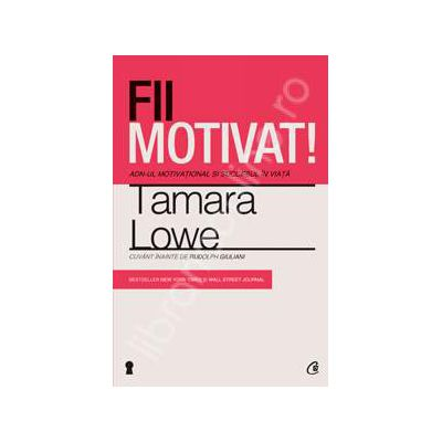 Fii motivat! ADN-ul motivational si succesul in viata