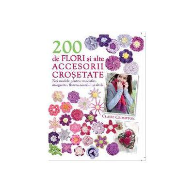 200 de flori si alte accesorii crosetate