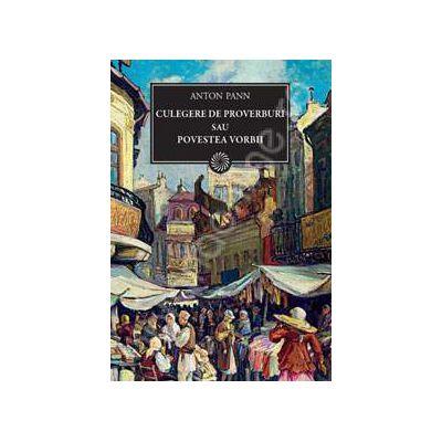 Culegere de proverburi sau povestea vorbii (Anton Pann)