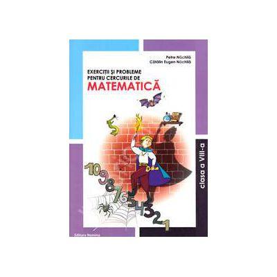 Exercitii si probleme pentru cercurile de Matematica, clasa a VIII-a