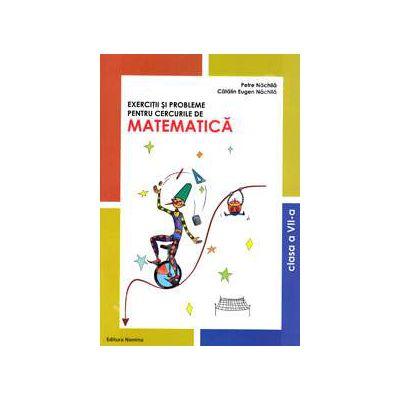 Exercitii si probleme pentru cercurile de Matematica, clasa a VII-a