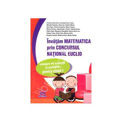 Matematica Euclid clasa I. Invatam matematica prin concursul national Euclid