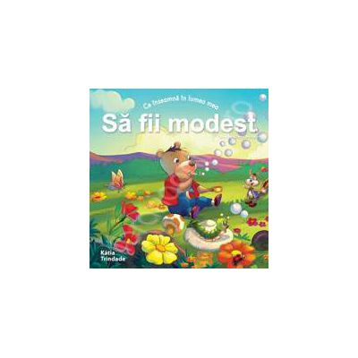 Sa fii modest (Colectia - Virtuti morale)