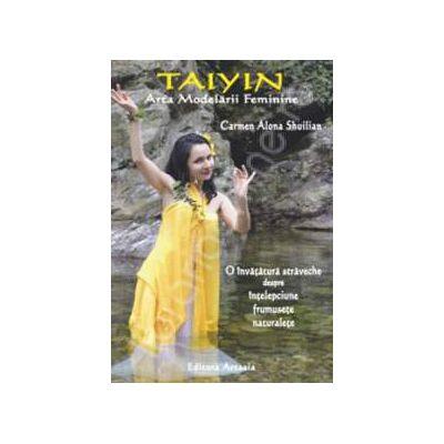 Taiyin. Arta Modelarii Feminine
