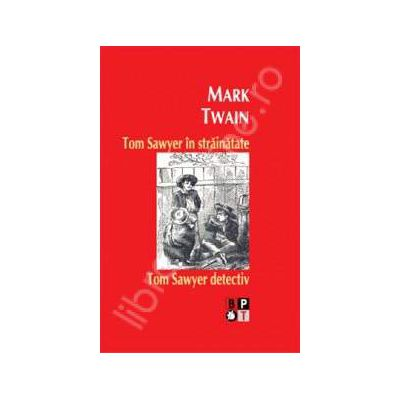 Tom Sawyer in strainatate. Tom Sawyer detectiv