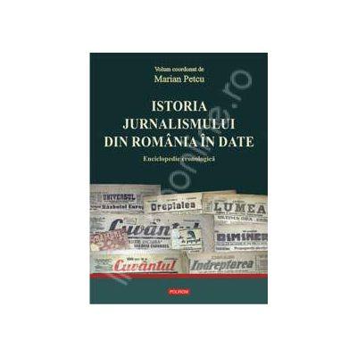 Istoria jurnalismului din Romania in date. Enciclopedie cronologica (editie cartonata)