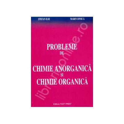 Probleme de CHIMIE ANORGANICA SI CHIMIE ORGANICA clasele a IX-a si a X-a