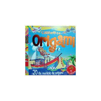 20 de modele de origami. Calatoriti cu origami