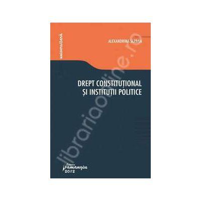 Drept constitutional si institutii politice. Curs universitar