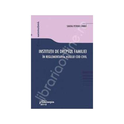 Institutii de dreptul familiei in reglementarea noului Cod civil