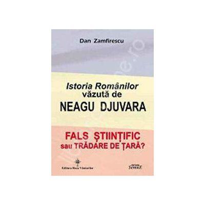 Istoria Romanilor vazuta de Neagu Djuvara (Fals stiintific sau tradare de tara?)