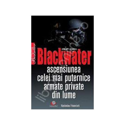 Blackwater. Ascensiunea celei mai puternice armate private din lume
