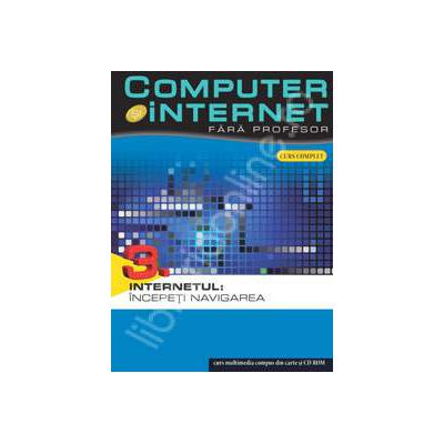 Computer si internet fara profesor  volumul 3