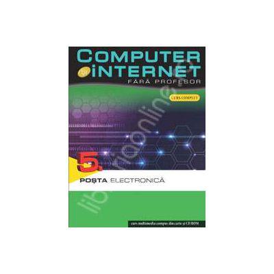 Computer si internet fara profesor  volumul 5
