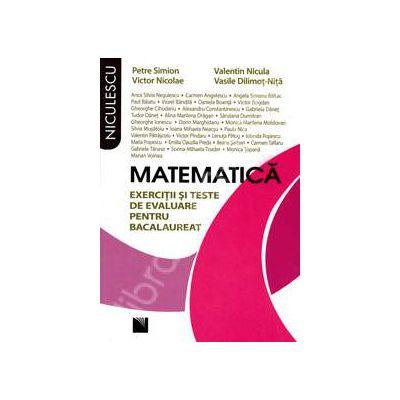 Matematica - exercitii si teste de evaluare pentru bacalaureat