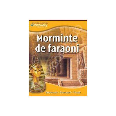 Morminte de faraoni. Exploreaza - descopera - invata