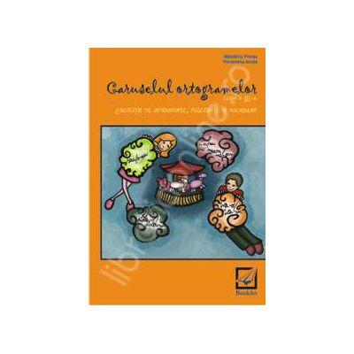 Caruselul ortogramelor pentru clasa a 3-a (Exercitii de ortografie, pronuntie si vocabular)