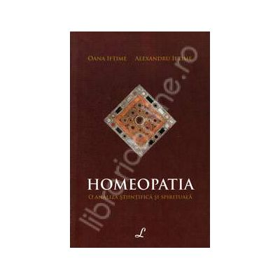 Homeopatia. O analiza stiintifica si spirituala