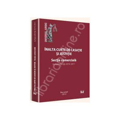 Inalta curte de casatie si justie. Sectia comerciala (Jurisprudenta 2010-2011)