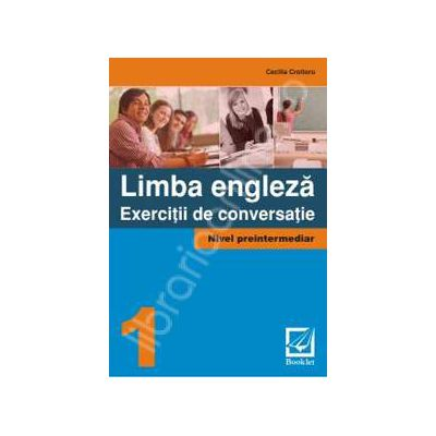 Limba Engleza. Exercitii de conversatie. Nivel preintermediar