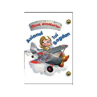 Avionul lui Bogdan. Micul aventurier