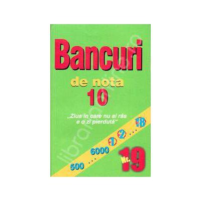 Bancuri de nota zece. Numarul 19
