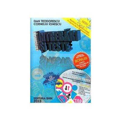 Intrebari si teste 2013, categoria B. Pentru obtinerea permisului de conducere (Cartea contine CD interactiv)