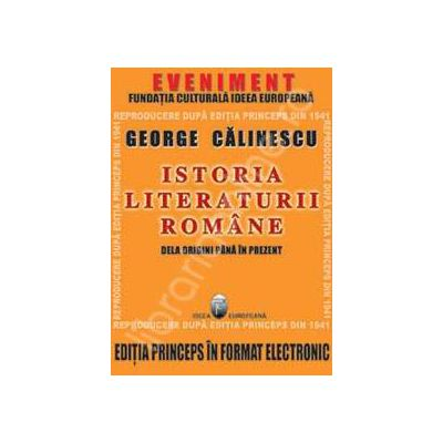 Istoria Literaturii Romane. De la origini pana in prezent - prima editie in format electronic - CD
