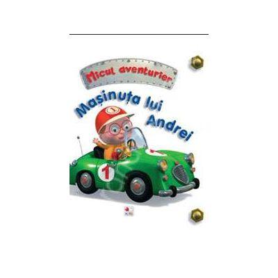 Masinuta lui Andrei - micul aventurier