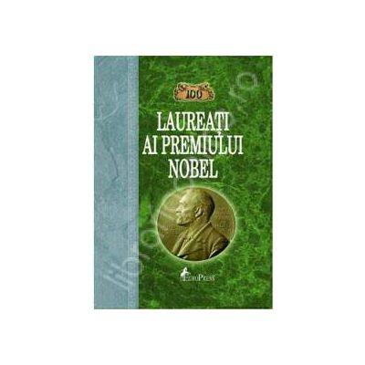100 de Laureati ai Premiului Nobel