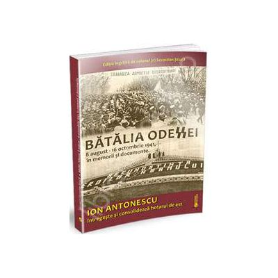 Batalia Odessei 8 august - 16 octombrie 1941, in memorii si documente