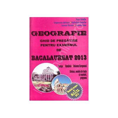 Geografie, ghid de pregarire pentru examenul de Bacalaureat 2013 (Europa, Romania, Uniunea Europeana)