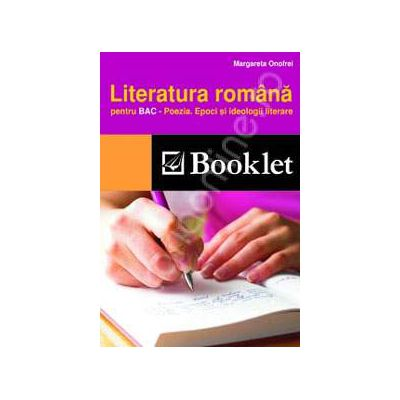 Literatura romana pentru BAC. Poezia. Epoci si ideologii literare