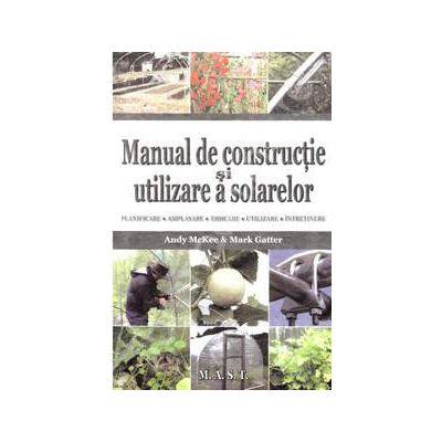 Manual de constructie si utilizare a solarelor (Planificare, Amplasare, Ridicare, Utilizare, Intretinere)