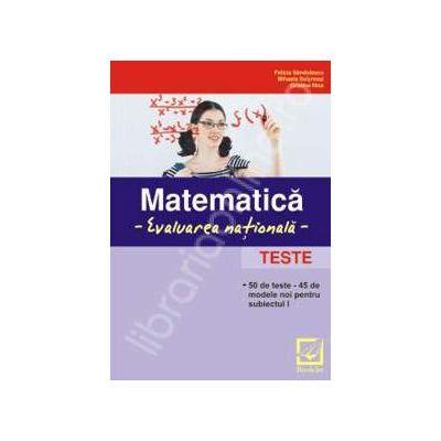 Matematica, evaluarea nationala (50 de teste)
