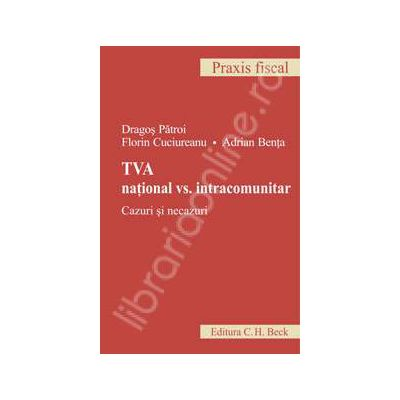 TVA national vs. intracomunitar (Cazuri si necazuri)