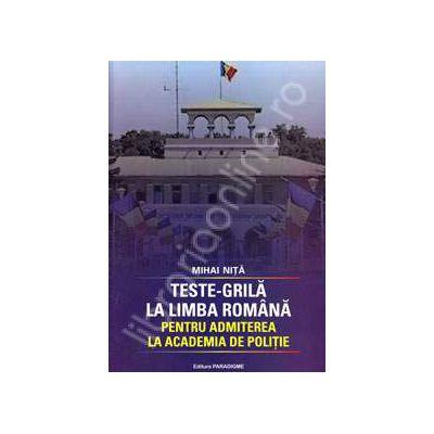 Teste-Grila la Limba Romana, pentru Academia de Politie