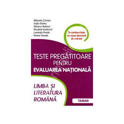 Teste pregatitoare pentru Evaluarea Nationala. Limba si Literatura Romana