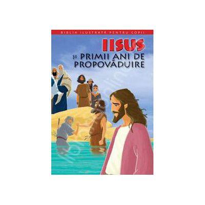 Biblia ilustrata pentru copii. Volumul VIII - Iisus si primii ani de propovaduire
