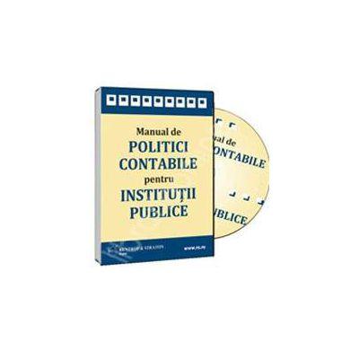 CD - Manual de Politici Contabile pentru Institutii Publice