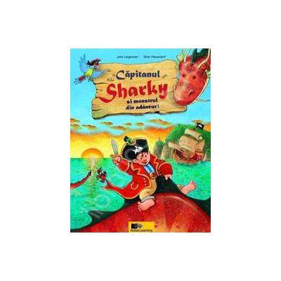 Capitanul Sharky si monstrul din adancuri (Editie cartonata)