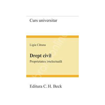 Drept civil. Proprietatea intelectuala (Curs universitar)