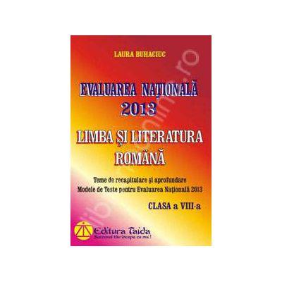 Evaluarea Nationala 2013 - Modele de teste. Limba si Literatura Romana, Clasa a VIII-a